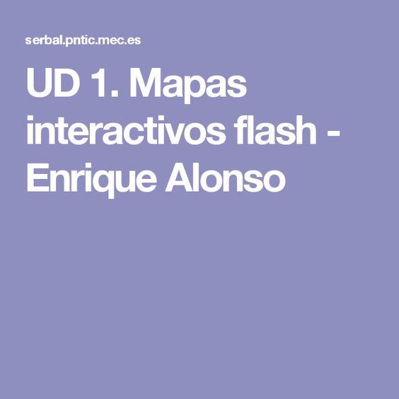 UD 1 Mapas interactivos flash  Enrique Alonso  SOCIALES 6