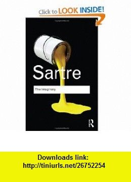 Philosophy Bundle RC The Imaginary A Phenomenological Psychology of the Imagination (Routledge Classics) (9780415567848) Jean-Paul Sartre , ISBN-10: 041556784X  , ISBN-13: 978-0415567848 ,  , tutorials , pdf , ebook , torrent , downloads , rapidshare , filesonic , hotfile , megaupload , fileserve
