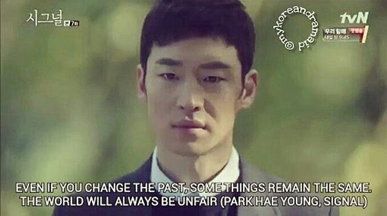 Even if you change the past, some things remain the same - Park Hae Young (Signal)  Source : mykoreandramaid  #signal #tvn #thriller #detective #crime #profiler #dramaquotes #dramaquote #kdramaquote #kdramaquotes #kdrama #koreandrama #dramakorea #drakor #instaquotes #koreabasecamp #change #past: