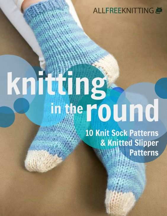 Knitting Stitches Free Ebook : Knitting in the Round: 10 Knit Sock Patterns and Knitted Slipper Patterns K...
