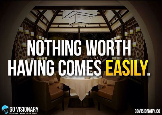 Nothing worth having comes easy #staymotivated #quotes