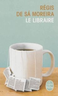 Le libraire - Régis de Sa Moreira - Le Livre de poche - Lalibrairie.com - 9782253113713