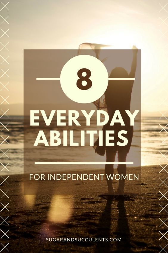 8 Everyday Abilities for Independent Women