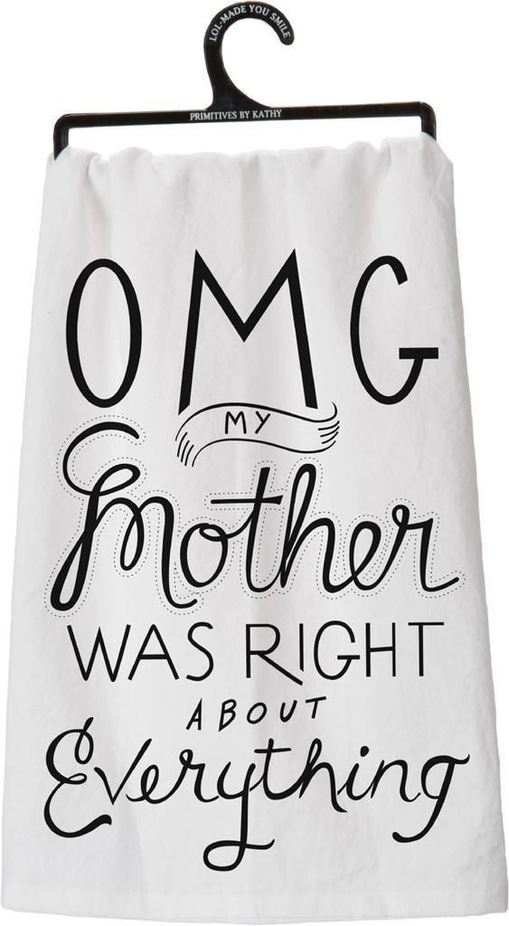 "Tea Towel ""OMG Mother Was Right"":"
