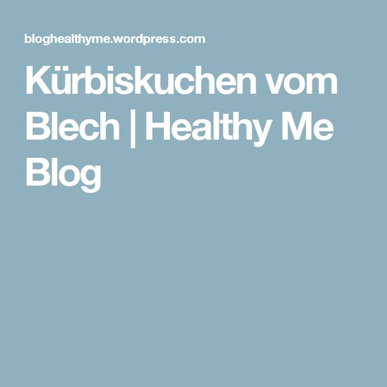 Kürbiskuchen vom Blech   Healthy Me Blog