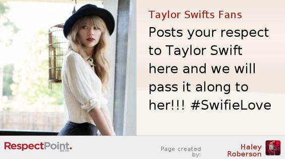 Check out this great Respect Page for Taylor Swifts Fans I found on RespectPoint!