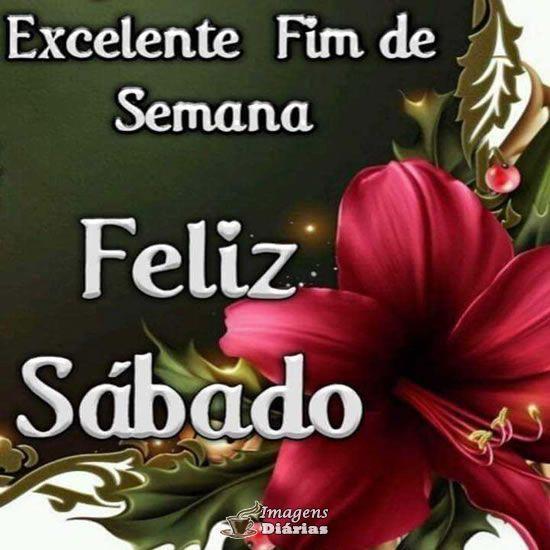 Imagens de Feliz sábado para compartilhar no Facebook, CLIQUE e veja mais.