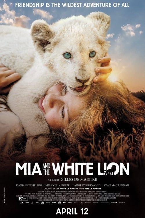 Ver Mia And The White Lion 2018 Pelicula Completa Online En Español Latino Subtitulado Lion Lion Blanc Films Complets