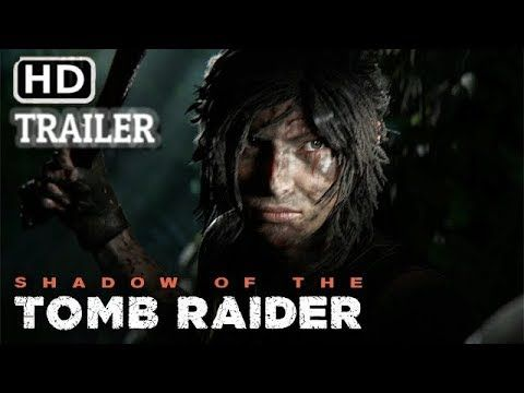 Shadow Of The Tomb Raider Trailer 1 New 2018 Ps4xbox Onepc Tomb