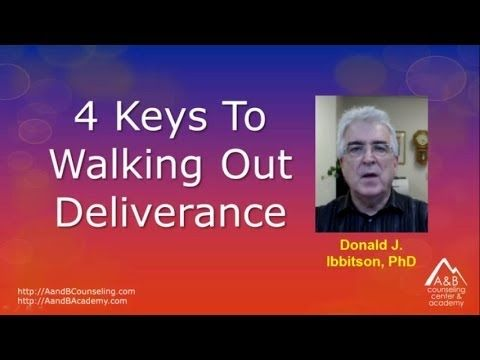 4 Keys To Walking Out Deliverance - YouTube