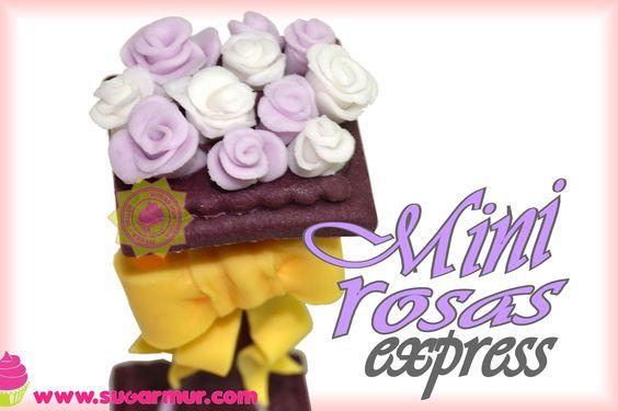 Sugar Mur: Mini rosas express