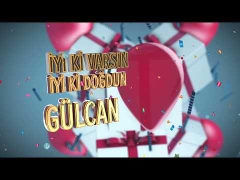 Iyi Ki Dogdun Gulcan Isme Ozel Dogum Gunu Sarkisi Youtube Dogum Gunu Sarkilari Dogum Gunu Dogum Sozleri
