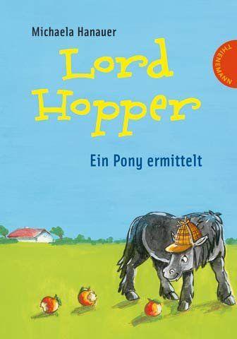 Lord Hopper - Ein Pony ermittelt von Michaela Hanauer http://www.amazon.de/dp/3522180240/ref=cm_sw_r_pi_dp_XHnoxb0PPC5AE