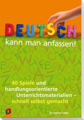 Deutsch kann man anfassen! 40 Spiele und handlungsorientierte Unterrichtsmaterialien - schnell selbst gemacht. Vorschau ins Buch.