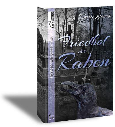Willkommen bei Beate          : [Rezension] Dora Joers - Friedhof der Raben http://beatelovelybooks.blogspot.de/2014/02/rezension-dora-joers-friedhof-der-raben.html