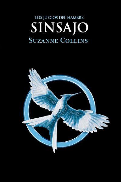 Sinsajo ● Los juegos del hambre 3 ● Suzanne Collins
