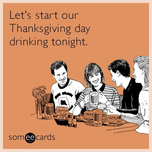Funny Thanksgiving Drinking Memes Drinking Funny Memes Thanksgiving Thanksgivingd Funny Thanksgiving Memes Happy Birthday Funny Ecards Blunt Cards Funny