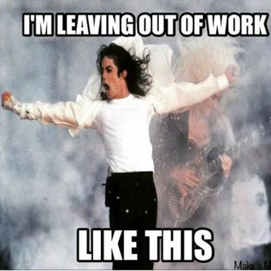 Image Result For Leaving Work Like Work Humor Leaving Work Meme Work Memes