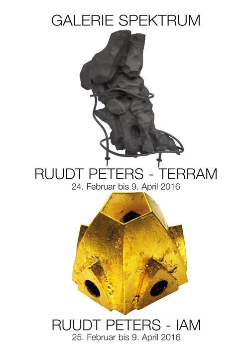 RUUDT PETERS TERRAM - 2th of.February until 9th of April 2016 RUUDT PETERS - IAM - 25th of February until 9th of April 2016 - 35 YEARS GALERIE SPEKTRUM - 26th of February until 9th of April 2016: