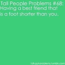 Tall people problems @Sara Berry  hahaha  i love you anyway! :D