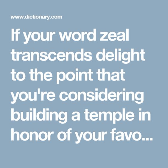 If your word zeal transcends delight to the point that you're considering building a temple in honor of your favorite term, you might subscribe to epeolatry, or the worship of words.
