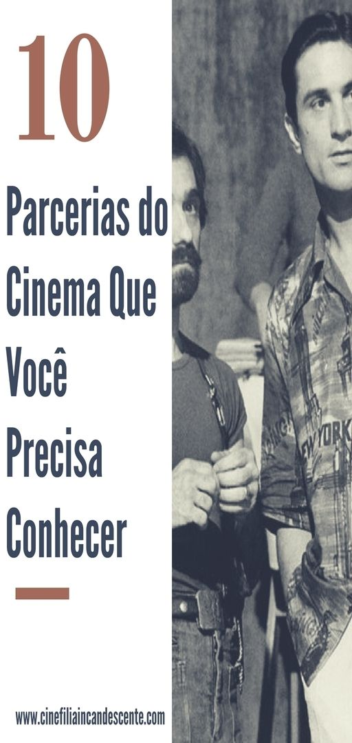 Top10 Dez Grandes Parcerias Da Historia Do Cinema Cinema