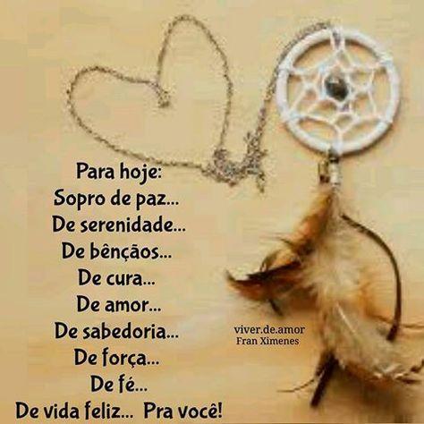 Para hoje: Sopro de paz... De serenidade... De bênçãos... De cura... De amor... De sabedoria... De força... De fé... De vida feliz... Pra você! FranXimenes #FranXimenes #viverdeamor #Domingo #Bomdia