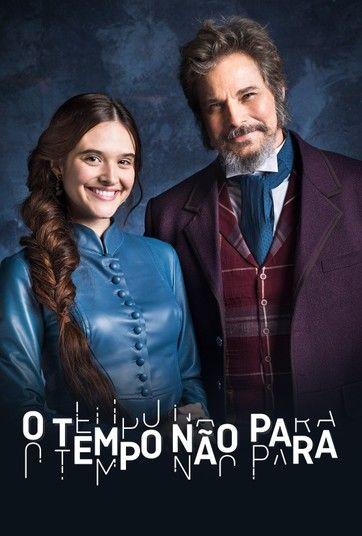 O Tempo Nao Para O Tempo Nao Para Novelas Brasileiras Novelas