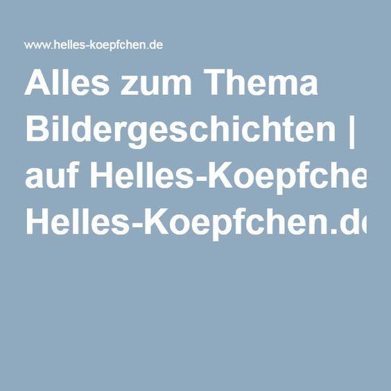 Alles zum Thema Bildergeschichten | auf Helles-Koepfchen.de