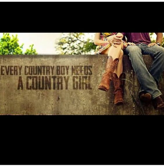 Every country boy needs his country girl.