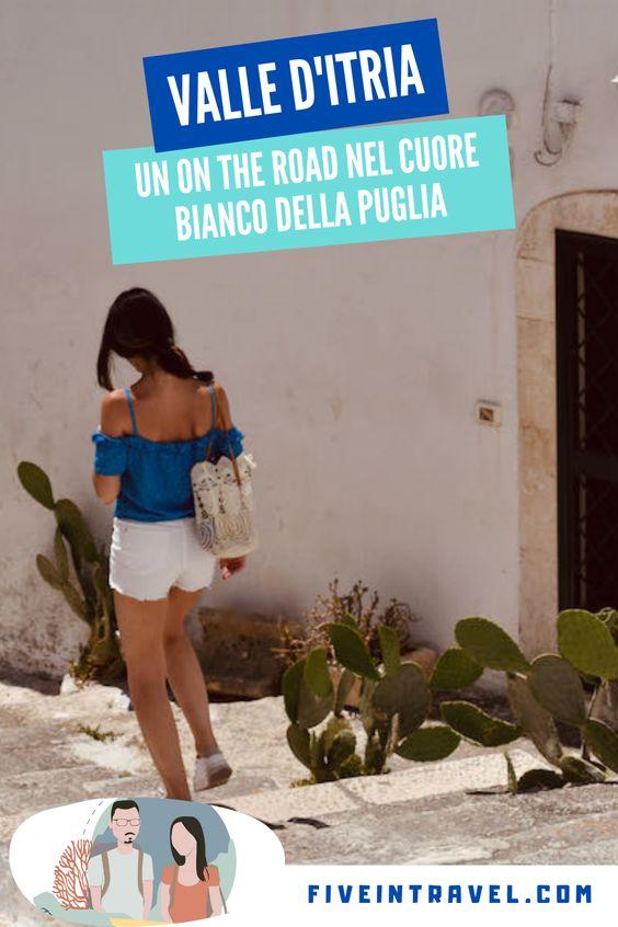 Valle d'Itria Puglia   Un on the road nel cuore bianco della Puglia