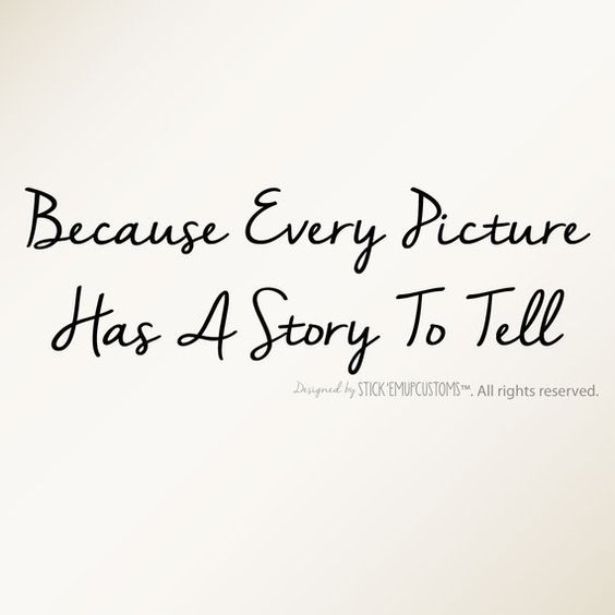 Because Every Picture Has A Story To Tell - Wall Decal Quote Home Decor Picture Frame Wall Collage A