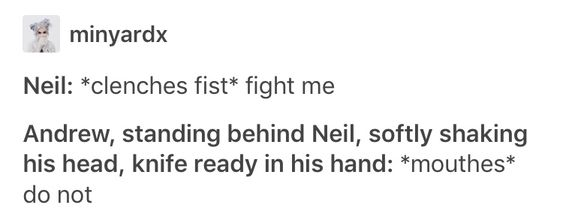 BUT YOU WOULDN'T BE ABLE TO SEE ANDREW BEHIND NEIL CAUSE HE'S A SMOL BOI
