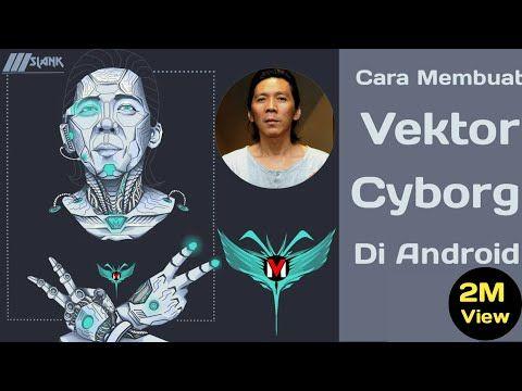 Cara Membuat Vektor Cyborg Di Android Youtube Desain Vektor Cyborg Photoshop
