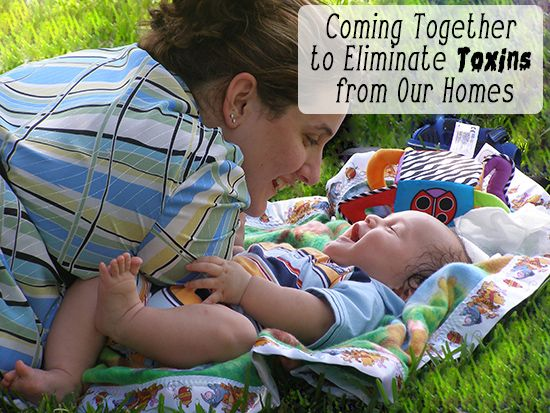 Coming Together to Eliminate Toxins from Our Homes #HealthyBabyHome