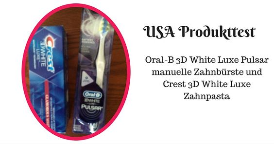 USA Produkttests: Oral-B 3D White Luxe Pulsar Manual Toothbrush und ...