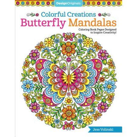 Colorful Creations Colorful Creations Butterfly Mandalas Coloring Book Pages Designed To Inspire Creativity Paperback Walmart Com In 2020 Mandala Coloring Books Coloring Books Mandala Coloring Pages