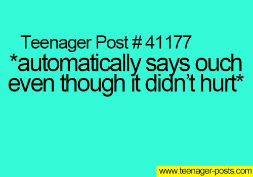Yes I do this all the time and then I'm like that didn't actually hurt the the person next to me