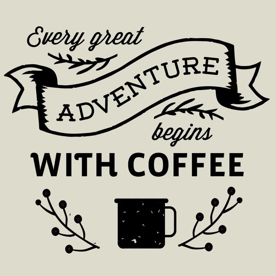 Every Great Adventure Begins with Coffee - Print