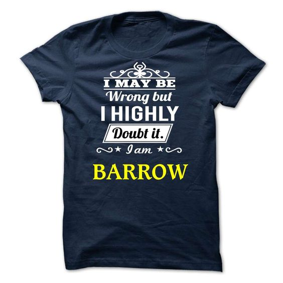 BARROW - I may be Team T Shirts, Hoodies. Check price ==► https://www.sunfrog.com/Valentines/BARROW--I-may-be-Team.html?41382 $19