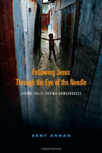 Book 50 - Following Jesus Through the Eye of the Needle by Kent Annan #emptyshelf