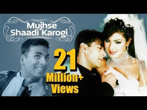 Mujhse Shaadi Karogi Superhit Comedy Film Songs Salman Khan Priyanka Chopra Akshay Kumar Youtube Film Watch Film Song Comedy Films
