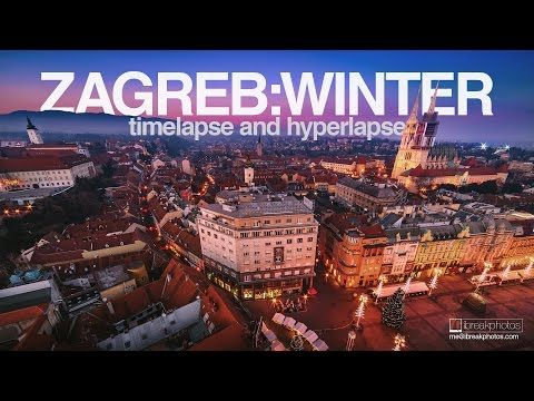 Zagreb Winter Hyperlapse And Timelapse Youtube Zagreb Winter Camera Photo