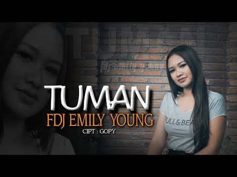 Fdj Emily Young Tuman Official Music Video Youtube Lagu