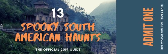 13 Spooky Haunts of South America