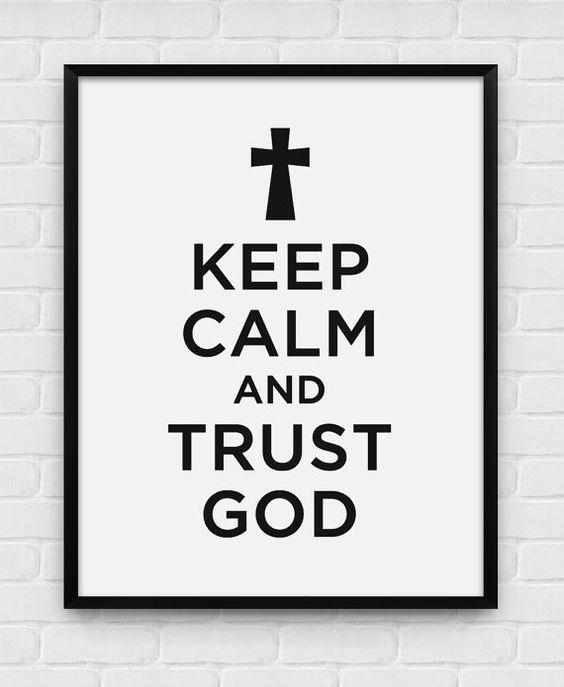 Bewahren Sie die Ruhe und Vertrauen auf von BlackAndWhitePosters