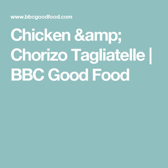 Chicken chorizo tagliatelle bbc good food recipes chicken chorizo tagliatelle bbc good food forumfinder Choice Image