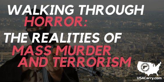 Walking Through Horror: The Realities of Mass Murder and Terrorism