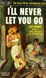 The publishers of I'll Never Let You Go also published The Girl Cage, by Charles Mergendahl.  It's like the 1950's version of Fifty Shades of Grey. Find out more about this classic piece of sexploitation/pulp fiction by following the link attached to this image and be sure to 'like', share and leave a comment.
