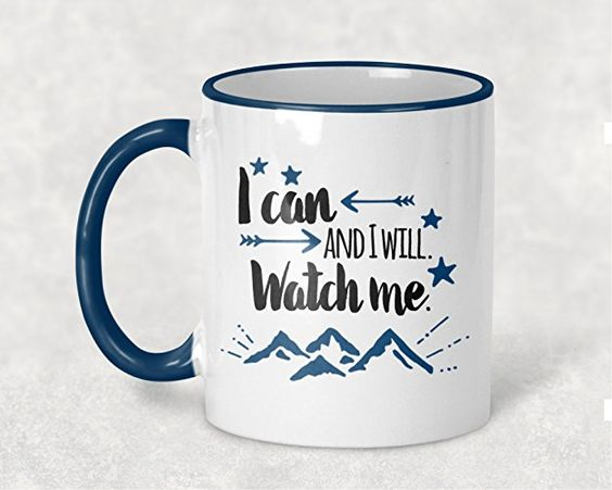 I Can and I Will. Watch Me Mug, Inspirational Quote Coffee Cup, Blue Handle and Rim